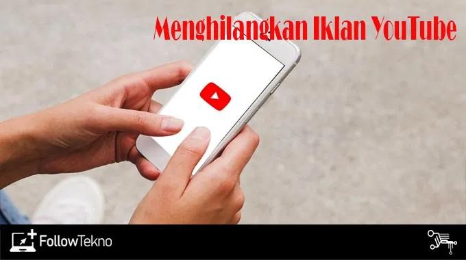 Cara Menghilangkan Iklan di Youtube